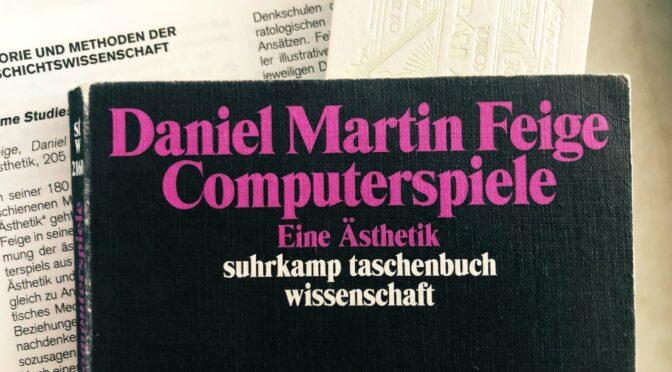 "Suhrkamp-Digitale-Spiele. Daniel Martin Feiges  ""Computerspiele. Eine Ästhetik"""